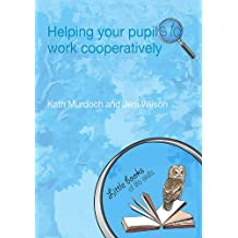 Helping your Pupils to Work Cooperatively (Little books of life skills)