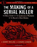 The Making of a Serial Killer, Danny Rolling and Sondra London, 0922915407