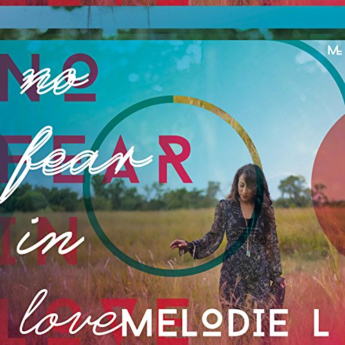Melodie L - No Fear in Love 2017