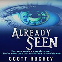 Already Seen Audiobook by Scott Hughey Narrated by Royce Roeswood