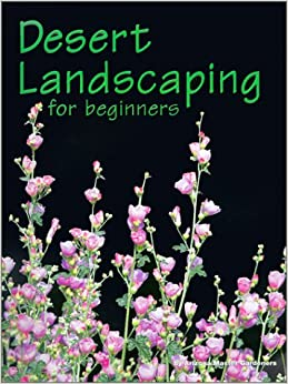 __INSTALL__ Desert Landscaping For Beginners: Tips And Techniques For Success In An Arid Climate. Edition provide small first festeja Events Company