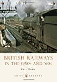 British Railways in the 1950s and '60s, Greg Morse, 0747811687