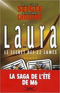 Laura ou le secret des 22 lames par Jean-Luc Seigle