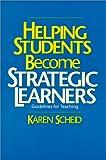 Helping Students Become Strategic Learners, Karen Scheid, 0914797859