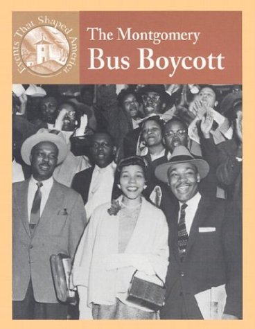 The Montgomery Bus Boycott (Events That Shaped America)
