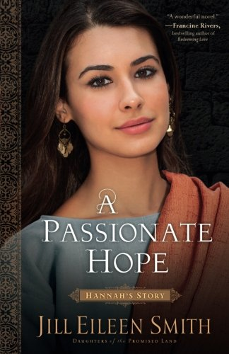 A Passionate Hope: Hannah's Story (Daughters of the Promised Land) -