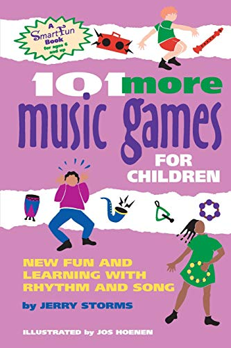 Elementary Activities Music - 101 More Music Games for Children: New Fun and Learning with Rhythm and Song (SmartFun Books)