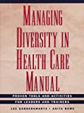 img - for Managing Diversity in Health Care Manual, Includes disk: Proven Tools and Activities for Leaders and Trainers book / textbook / text book