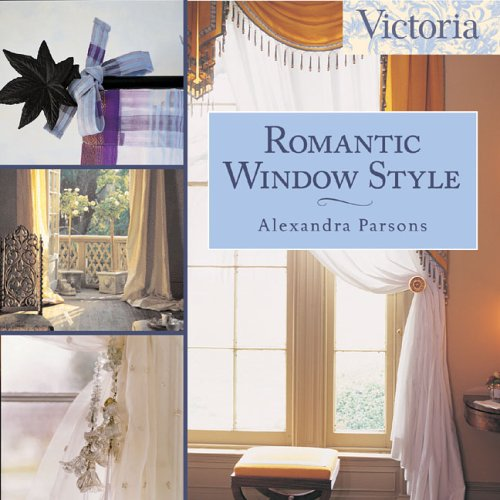 Victoria Romantic Window Style (Victoria Magazine) by Hearst