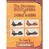 The Stohlman Encyclopedia of Saddlemaking Vol. 1, A. L. Stohlman and Ann Stohlman, 1892214970