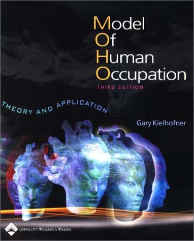 A Model of Human Occupation: Theory and Application (Model Of Human Occupation)