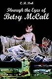 Through the Eyes of Betsy Mccall, C. R. Perk, 1418413348