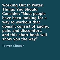 Working Out in Water: Things You Should Consider