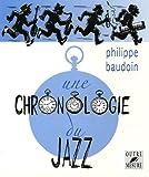 Une chronologie du jazz : et de quelques musiques contemporaines improvisées jusqu'en l'an 2000