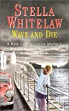 Wave and Die, Stella Whitelaw, 0727857223