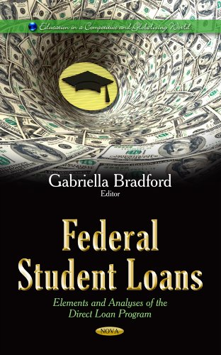 Federal Student Loans: Elements and Analyses of the Direct Loan Program (Education in a Competitive and Globalizing World)