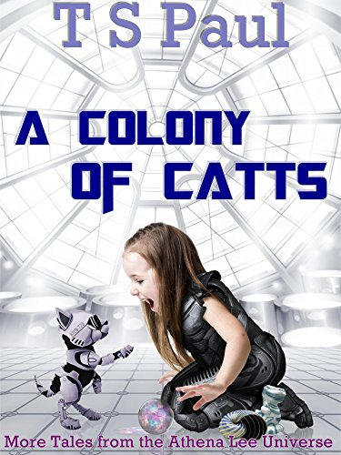 a-colony-of-catts-more-tales-from-the-athena-lee-universe