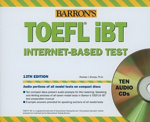 Barron's TOEFL iBT Internet-Based Test [BARRON TOEFL IBT INTERNET- 10D] [Compact Disc]
