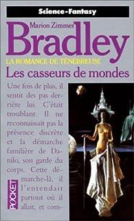 La Romance de Ténébreuse : Les Casseurs de Monde  par Marion Zimmer Bradley