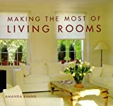 Making the Most of Living Rooms, Amanda Evans, 0847821285