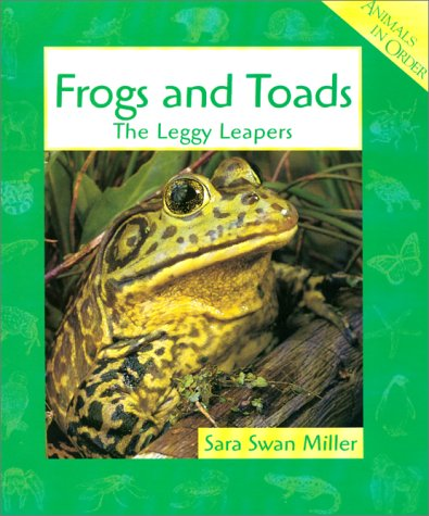 Download Frogs and Toads: The Leggy Leapers (Animals in Order) ebook