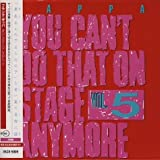 You Can'T Do That On Stage Anymore Vol. 5 by Frank Zappa (2004-02-16)