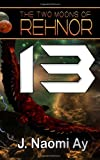 Thirteen (the Two Moons of Rehnor, Book 13), J. Ay, 1496102630