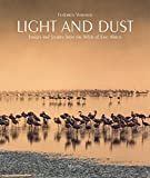 Light and Dust: Images and Stories from the Wilds of East Africa