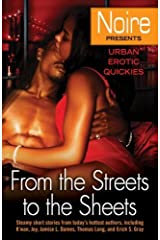 From the Streets to the Sheets: Urban Erotic Quickies (Noire: Urban Erotic Quickies) Kindle Edition