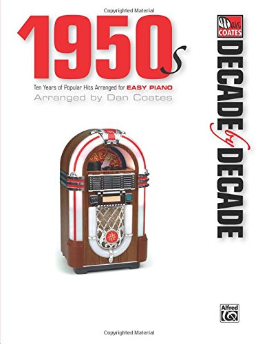 (Decade by Decade 1950s: Ten Years of Popular Hits Arranged for EASY PIANO)