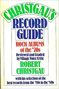 Christgau's Record Guide by Robert Christgau (1981-10-13)