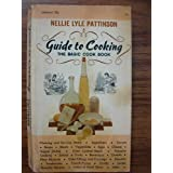 Guide to Cooking: The Basic Cook Book