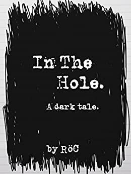 In The Hole: A dark tale. (English Edition) de [Carlos (RöC), Roberto]