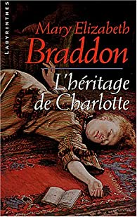 L'Héritage de Charlotte par Mary Elizabeth Braddon