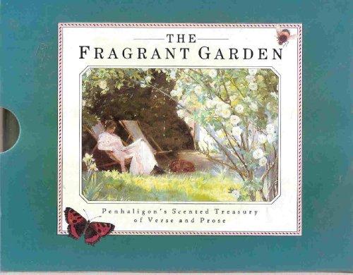 The Fragrant Garden: Penhaligon's Scented Treasury of Verse and Prose
