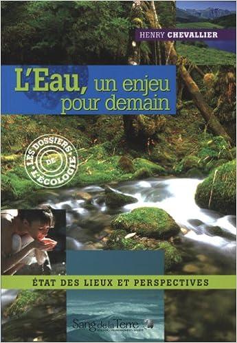Télécharger en ligne L'Eau, un enjeu pour demain : Etats des lieux et perspectives epub, pdf