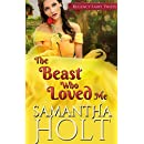 The Beast Who Loved Me: A Fairytale Retelling (Regency Fairy Twists Book 2)