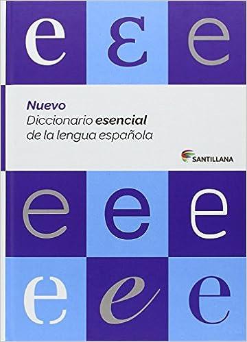 Descargando audiolibros ipod NUEVO DICCIONARIO ESENCIAL DE LA LENGUA ESPAÑOLA SANTILLANA (Dictionaries) in Spanish MOBI 8429487565