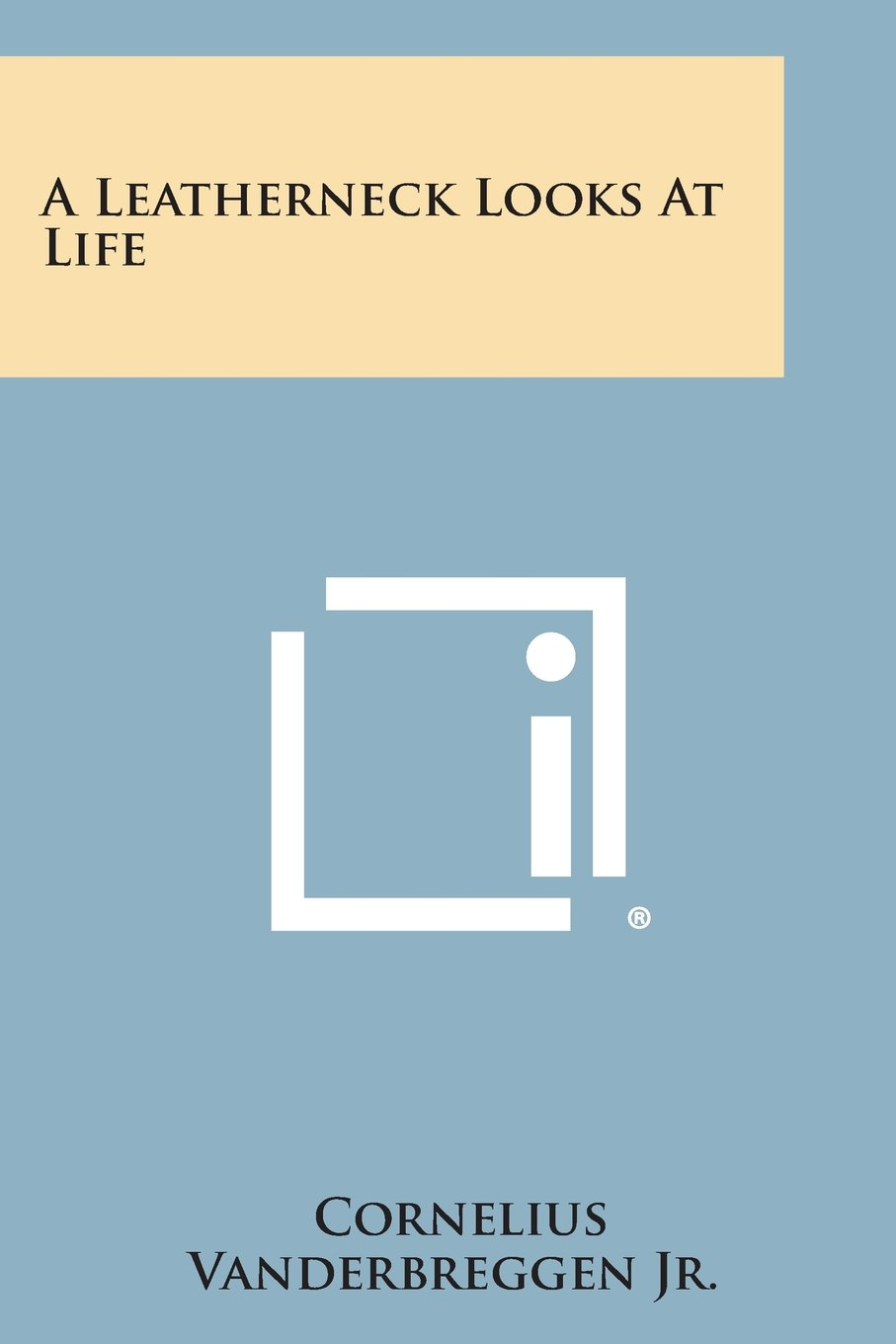 A Leatherneck Looks at Life ebook