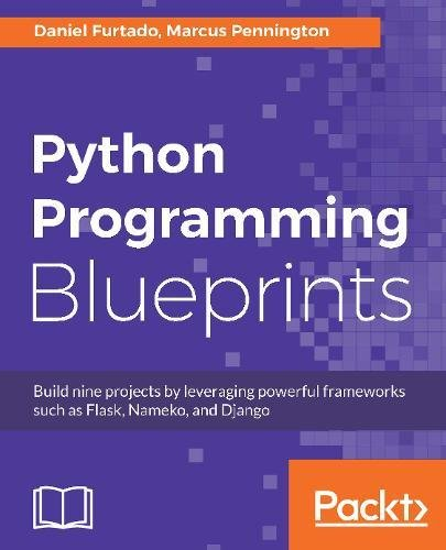 Python Programming Blueprints Build Nine Projects By