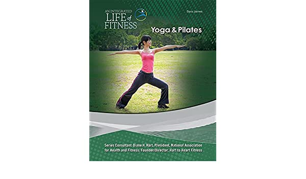 Yoga & Pilates (Integrated Life of Fitness): Sara James ...