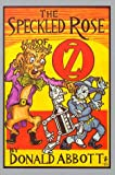 The Speckled Rose of Oz, Donald Abbott, 0929605438