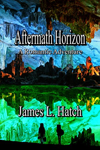 Aftermath Horizon: A Romantic Adventure by [Hatch, James L.]