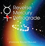 Reverse Mercury Retrograde