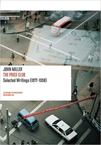 John Miller: The Price Club: Selected Writings 1977-1998 (Positions Book)