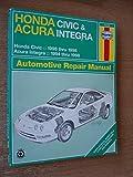 Honda Civic & Acura Integra Automotive Repair Manual (Haynes Automotive Repair Manual)