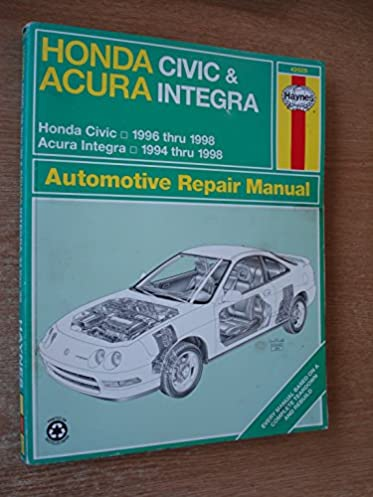 honda civic acura integra automotive repair manual haynes rh amazon com 98 Honda Integra 98 Integra Valve Adjustment