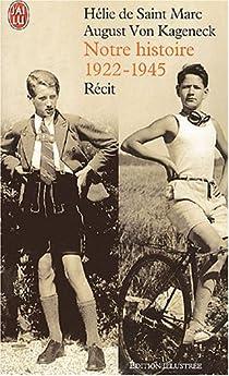 Notre histoire, 1922-1945 par von Kageneck