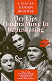 Dry Lips Oughta Move to Kapuskasing, Tomson Highway, 0920079555