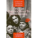 Dry Lips Oughta Move to Kapuskasing